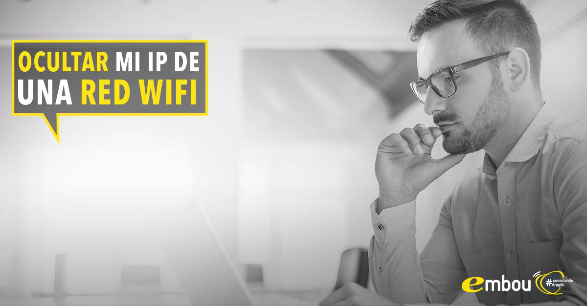Cómo ocultar mi dirección IP de una red WIFI
