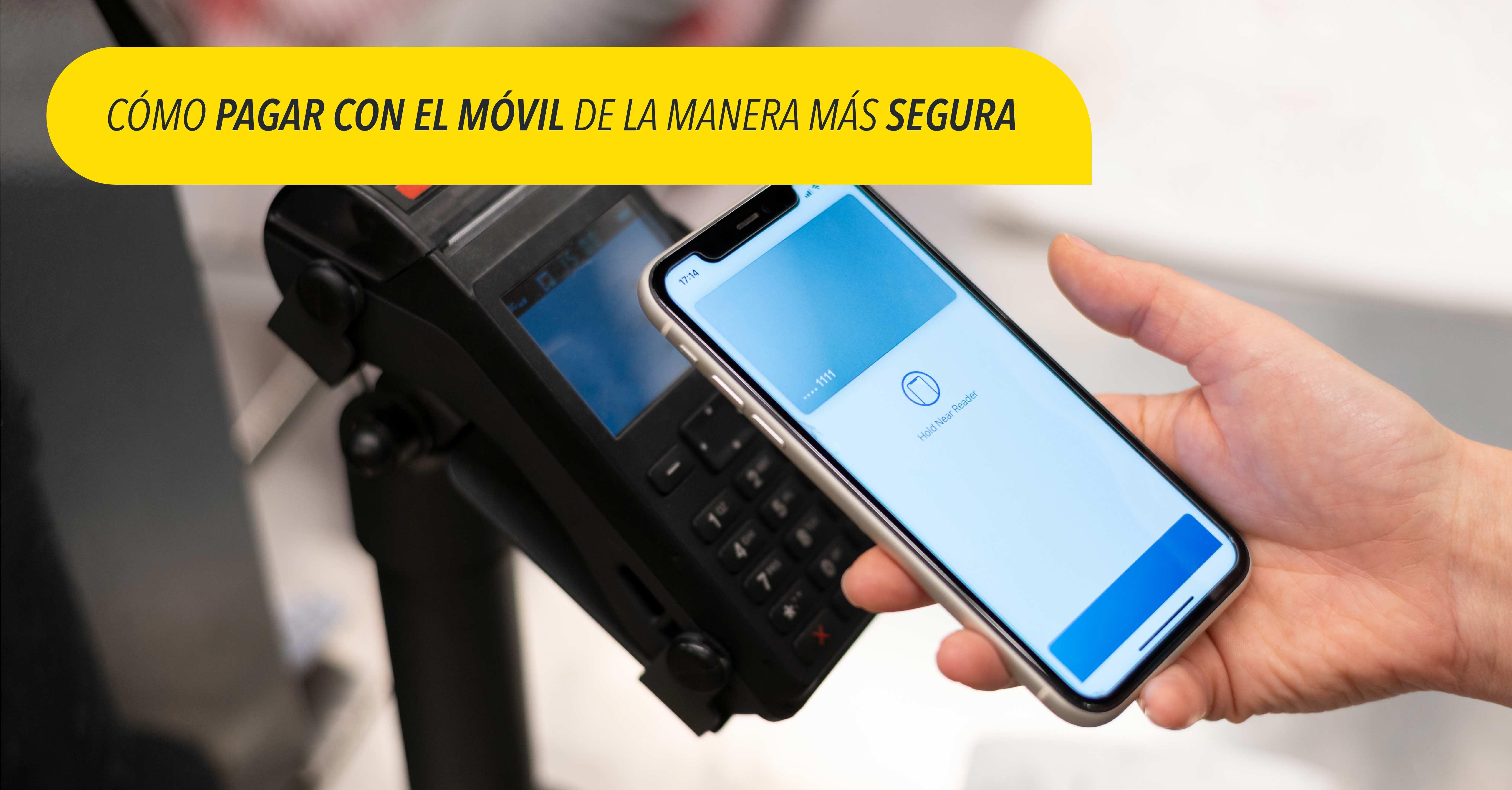 Cómo pagar con el móvil de la manera más segura