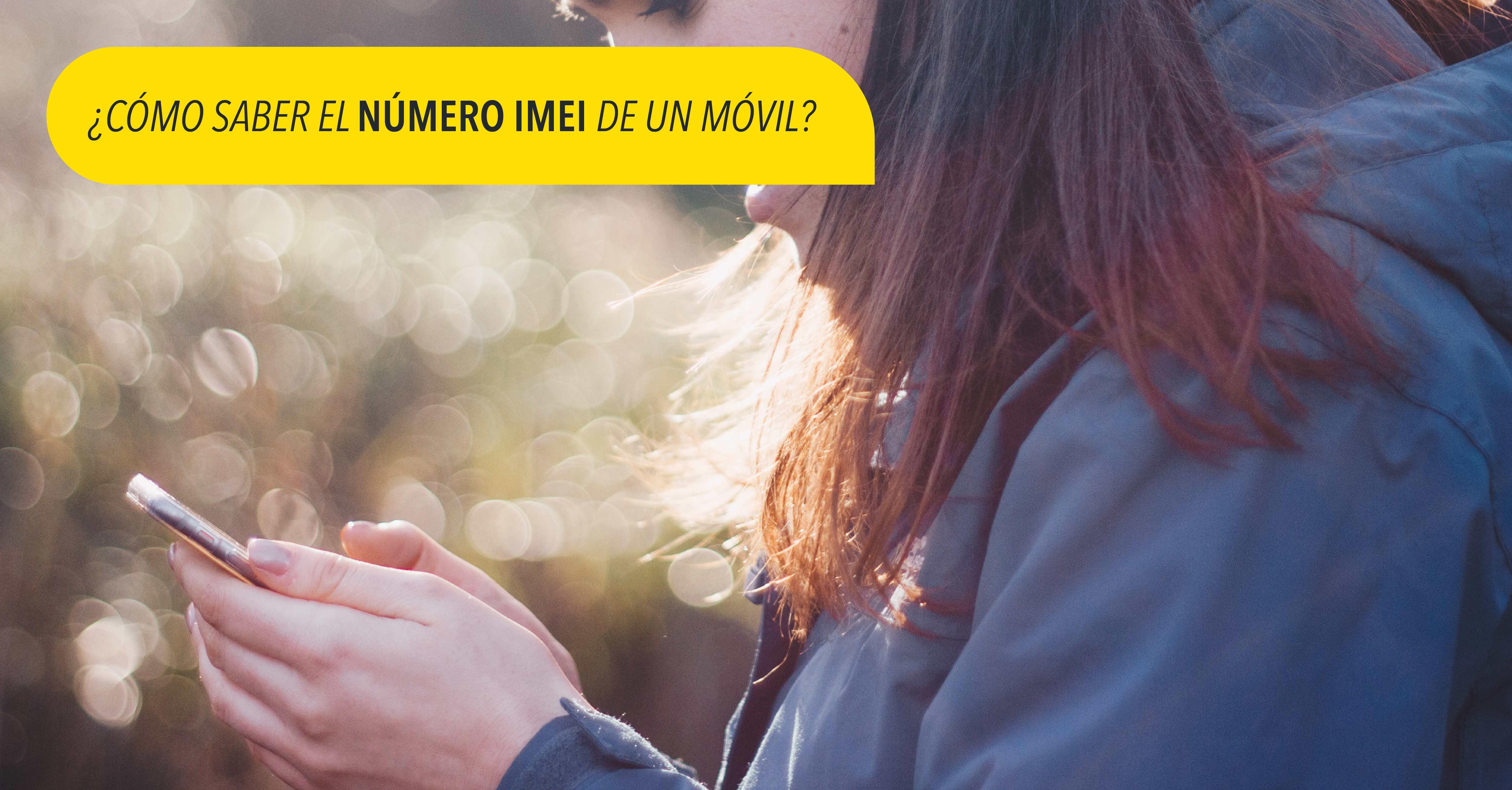 Cómo saber el número IMEI de un móvil