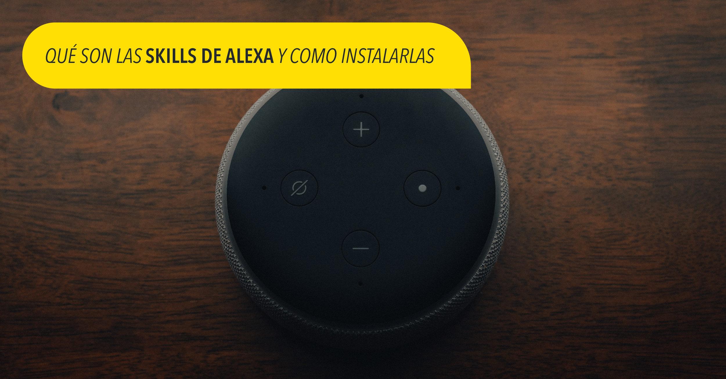 Qué son las Skills de Alexa y cómo instalarlas